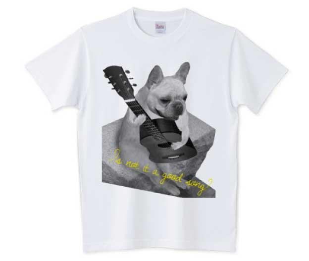 ギターフレンチブルドッグIs not it a good song?Tシャツ